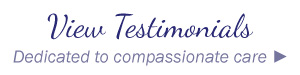 View testimonials | dedicated to compassionate care